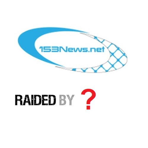 153NEWS.NET RAIDED